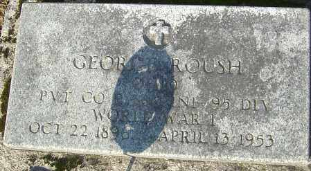 ROUSH, GEORGE - Franklin County, Ohio   GEORGE ROUSH - Ohio Gravestone Photos