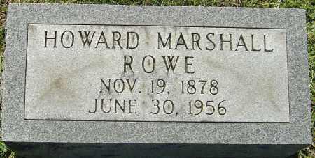 ROWE, HOWARD MARSHALL - Franklin County, Ohio   HOWARD MARSHALL ROWE - Ohio Gravestone Photos