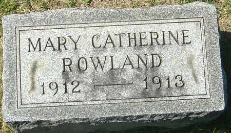 ROWLAND, MARY CATHERINE - Franklin County, Ohio | MARY CATHERINE ROWLAND - Ohio Gravestone Photos
