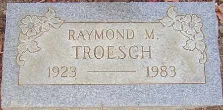 TROESCH, RAYMOND - Franklin County, Ohio | RAYMOND TROESCH - Ohio Gravestone Photos