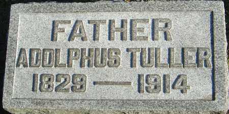 TULLER, ADOLPHUS - Franklin County, Ohio | ADOLPHUS TULLER - Ohio Gravestone Photos