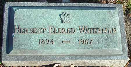 WATERMAN, HERBERT ELDRED - Franklin County, Ohio | HERBERT ELDRED WATERMAN - Ohio Gravestone Photos
