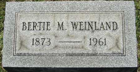 WEINLAND, BERTIE M - Franklin County, Ohio   BERTIE M WEINLAND - Ohio Gravestone Photos