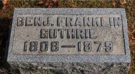 GUTHRIE, BENJ. FRANKLIN - Gallia County, Ohio | BENJ. FRANKLIN GUTHRIE - Ohio Gravestone Photos