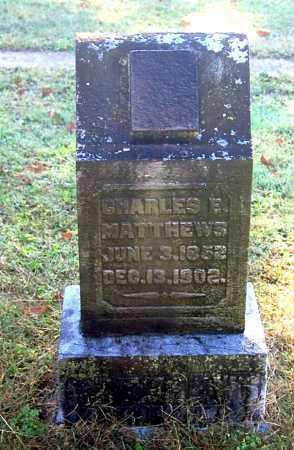MATTHEWS, CHARLES E - Gallia County, Ohio   CHARLES E MATTHEWS - Ohio Gravestone Photos
