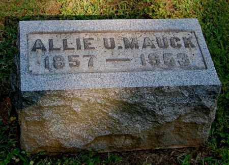 MAUCK, ALLIE U. - Gallia County, Ohio | ALLIE U. MAUCK - Ohio Gravestone Photos