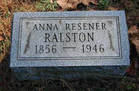 RESENER RALSTON, ANNA - Gallia County, Ohio | ANNA RESENER RALSTON - Ohio Gravestone Photos