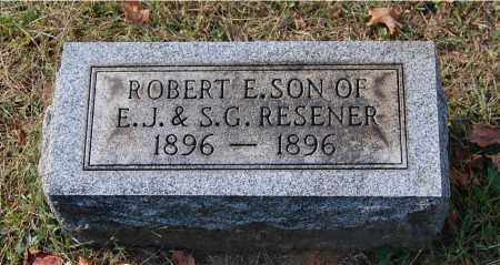 RESENER, ROBERT E - Gallia County, Ohio | ROBERT E RESENER - Ohio Gravestone Photos