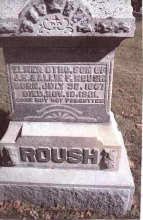 ROUSH, ELMER OTHO - Gallia County, Ohio | ELMER OTHO ROUSH - Ohio Gravestone Photos