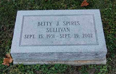 SPIRES SULLIVAN, BETTY J - Gallia County, Ohio | BETTY J SPIRES SULLIVAN - Ohio Gravestone Photos