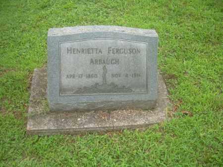 FERGUSON ARBAUGH, HENRIETTA - Harrison County, Ohio | HENRIETTA FERGUSON ARBAUGH - Ohio Gravestone Photos