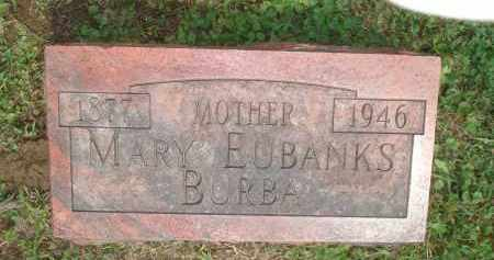 EUBANKS BURBA, MARY - Highland County, Ohio | MARY EUBANKS BURBA - Ohio Gravestone Photos