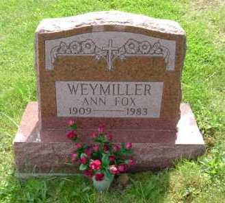 FOX WEYMILLER, ANN - Hocking County, Ohio | ANN FOX WEYMILLER - Ohio Gravestone Photos