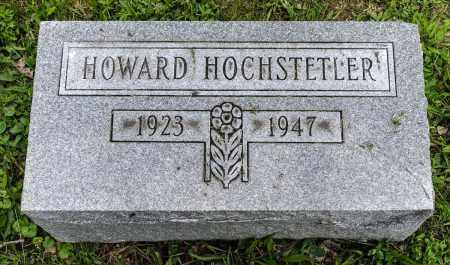 HOCHSTETLER, HOWARD - Holmes County, Ohio | HOWARD HOCHSTETLER - Ohio Gravestone Photos