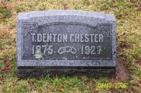 CHESTER, T DENTON - Logan County, Ohio | T DENTON CHESTER - Ohio Gravestone Photos