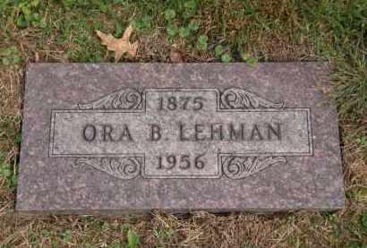 LEHMAN, ORA B. - Lorain County, Ohio   ORA B. LEHMAN - Ohio Gravestone Photos