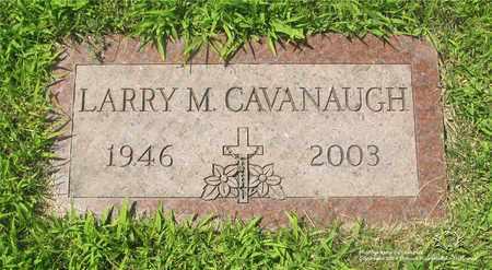 CAVANAUGH, LARRY M. - Lucas County, Ohio   LARRY M. CAVANAUGH - Ohio Gravestone Photos
