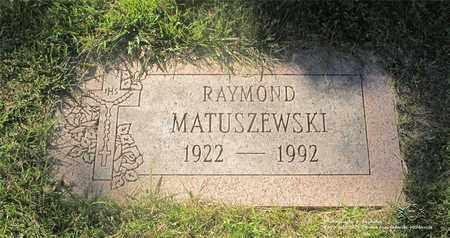 MATUSZEWSKI, RAYMOND - Lucas County, Ohio   RAYMOND MATUSZEWSKI - Ohio Gravestone Photos