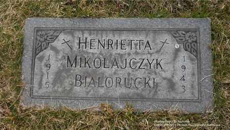 BIALORUCKI MIKOLAJCZYK, HENRIETTA - Lucas County, Ohio | HENRIETTA BIALORUCKI MIKOLAJCZYK - Ohio Gravestone Photos