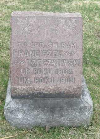 RZECZKOWSKI, FRANCISZEK - Lucas County, Ohio | FRANCISZEK RZECZKOWSKI - Ohio Gravestone Photos