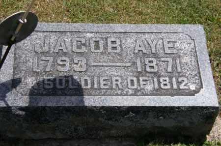 AYE, JACOB - Marion County, Ohio | JACOB AYE - Ohio Gravestone Photos