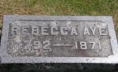 AYE, REBECCA - Marion County, Ohio | REBECCA AYE - Ohio Gravestone Photos