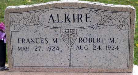 ALKIRE, ROBERT MARTIN - Meigs County, Ohio   ROBERT MARTIN ALKIRE - Ohio Gravestone Photos