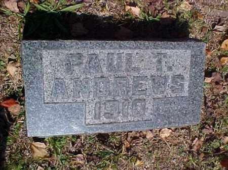 ANDREWS, PAUL T. - Meigs County, Ohio | PAUL T. ANDREWS - Ohio Gravestone Photos