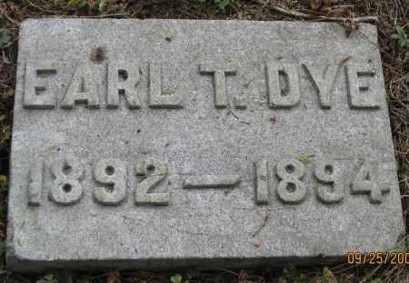 DYE, EARL T - Meigs County, Ohio | EARL T DYE - Ohio Gravestone Photos
