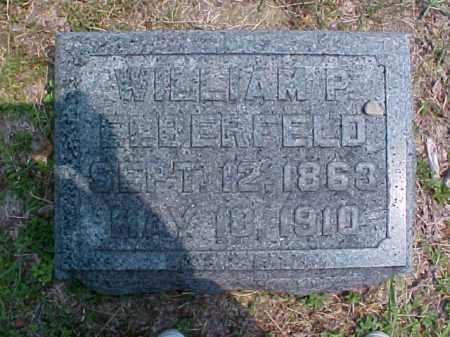 ELBERFELD, WILLIAM P. [PHILIP] - Meigs County, Ohio | WILLIAM P. [PHILIP] ELBERFELD - Ohio Gravestone Photos
