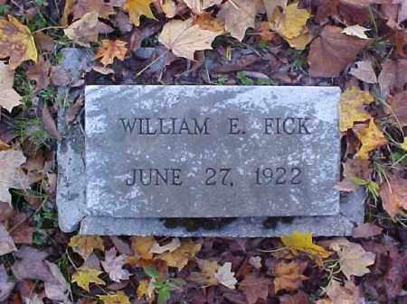 FICK, WILLIAM E. - Meigs County, Ohio | WILLIAM E. FICK - Ohio Gravestone Photos