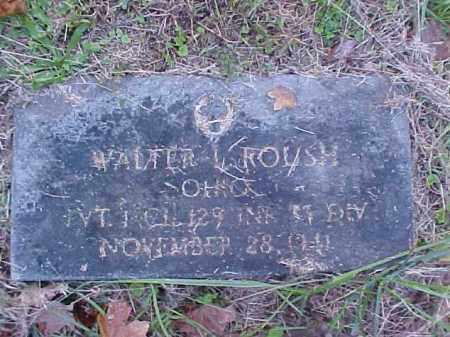 ROUSH, WALTER L. - Meigs County, Ohio   WALTER L. ROUSH - Ohio Gravestone Photos