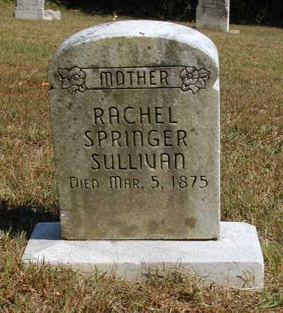 SULLIVAN, RACHEL SPRINGER - Meigs County, Ohio   RACHEL SPRINGER SULLIVAN - Ohio Gravestone Photos