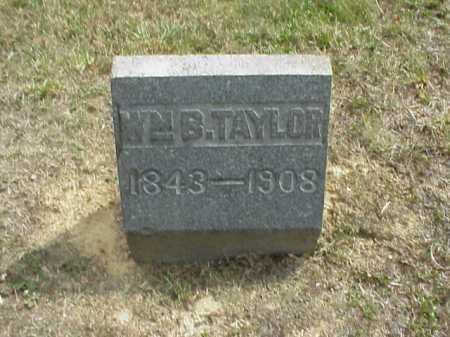 TAYLOR, WM. B. - Meigs County, Ohio | WM. B. TAYLOR - Ohio Gravestone Photos