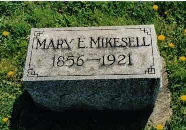 MIKESELL, MARY E. - Miami County, Ohio   MARY E. MIKESELL - Ohio Gravestone Photos