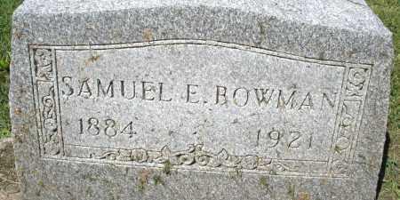 BOWMAN, SAMUEL E. - Montgomery County, Ohio | SAMUEL E. BOWMAN - Ohio Gravestone Photos