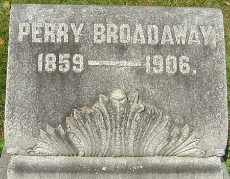 BROADAWAY, PERRY - Montgomery County, Ohio | PERRY BROADAWAY - Ohio Gravestone Photos