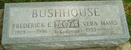 BUSHHOUSE, FREDERICK E - Montgomery County, Ohio | FREDERICK E BUSHHOUSE - Ohio Gravestone Photos