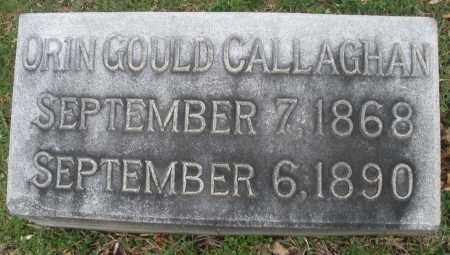 CALLAGHAN, ORION GOULD - Montgomery County, Ohio | ORION GOULD CALLAGHAN - Ohio Gravestone Photos