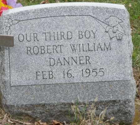 DANNER, ROBERT WILLIAM - Montgomery County, Ohio | ROBERT WILLIAM DANNER - Ohio Gravestone Photos