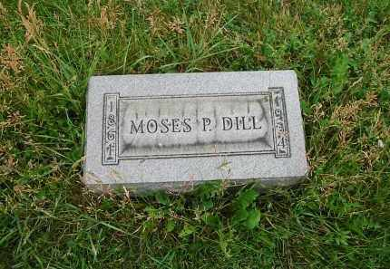 DILL, MOSES P. - Montgomery County, Ohio | MOSES P. DILL - Ohio Gravestone Photos