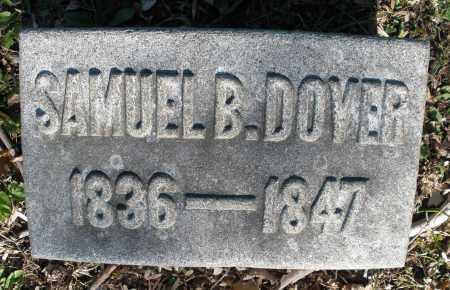 DOVER, SAMUEL B. - Montgomery County, Ohio | SAMUEL B. DOVER - Ohio Gravestone Photos
