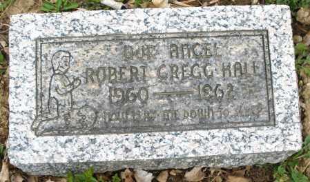 HALL, ROBERT GREGG - Montgomery County, Ohio | ROBERT GREGG HALL - Ohio Gravestone Photos