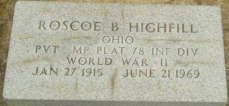 HIGHFILL, ROSCOE B - Montgomery County, Ohio   ROSCOE B HIGHFILL - Ohio Gravestone Photos