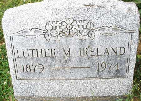 IRELAND, LUTHER M. - Montgomery County, Ohio | LUTHER M. IRELAND - Ohio Gravestone Photos