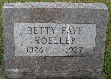 KOELLER, BETTY FAYE - Montgomery County, Ohio | BETTY FAYE KOELLER - Ohio Gravestone Photos