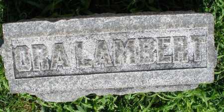 LAMBERT, ORA - Montgomery County, Ohio   ORA LAMBERT - Ohio Gravestone Photos