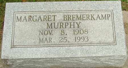 BREMERKAMP MURPHY, MARGARET - Montgomery County, Ohio | MARGARET BREMERKAMP MURPHY - Ohio Gravestone Photos