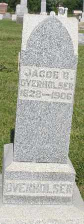 OVERHOLSER, JACOB B. - Montgomery County, Ohio | JACOB B. OVERHOLSER - Ohio Gravestone Photos