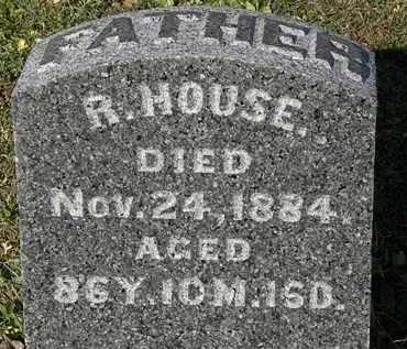 HOUSE, R. - Morrow County, Ohio   R. HOUSE - Ohio Gravestone Photos